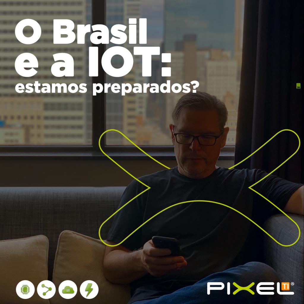 O Brasil e a IoT