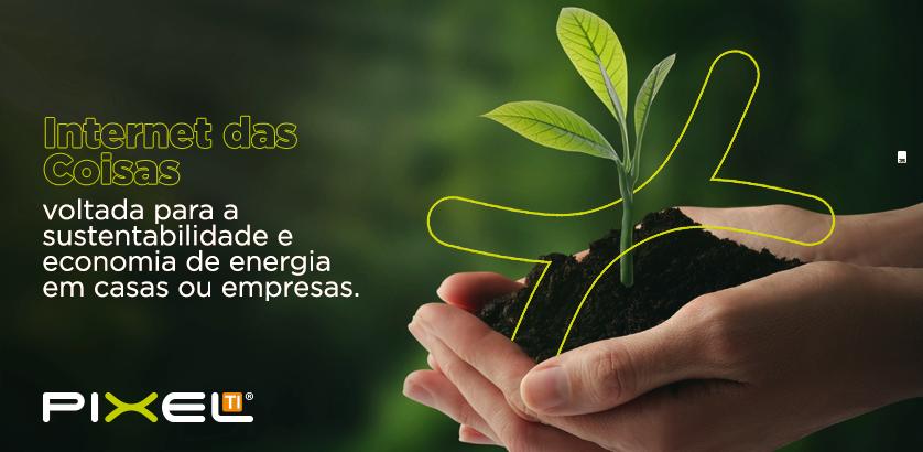 internet_das_coisas_voltada_para_a_sustentabilidade_e_economia_de_energia_em_casas_ou_empresas.